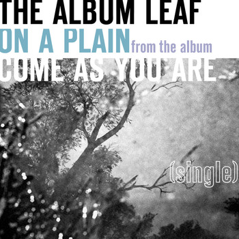 The Album Leaf - On A Plain - Single