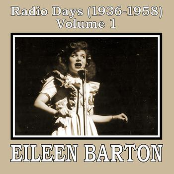 Eileen Barton - Radio Days (1936-1958), Vol. 1