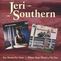 Jeri Southern - You Better Go Now / When Your Heart's on Fire