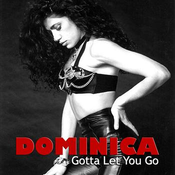 Dominica - Gotta Let You Go - The Original Mixes and more!