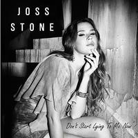 Joss Stone - Don't Start Lying To Me Now