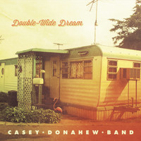 Casey Donahew - Double-Wide Dream