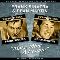 "Frank Sinatra & Dean Martin - ""Make Mine A Double"" - Two Great Albums For The Price Of One"