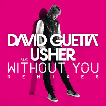 David Guetta - Without You (feat.Usher) [Remixes]