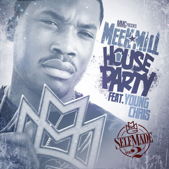 Meek Mill - House Party (feat. Young Chris)