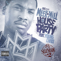 Meek Mill - House Party (feat. Young Chris) (Explicit)