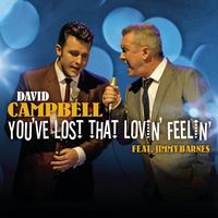 David Campbell feat. Jimmy Barnes - You've Lost That Lovin' Feelin'