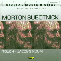 Morton Subotnick - Morton Subotnick: Touch / Jacob's Room