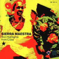 Sierra Maestra - Son Highlights From Cuba
