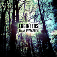 Engineers - To an Evergreen EP