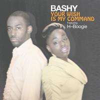 Bashy - Your Wish is My Command