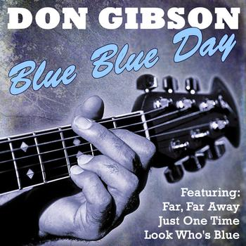 Don Gibson - Blue Blue Day