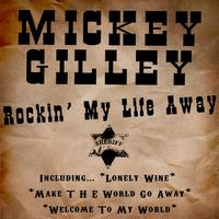 Mickey Gilley - Rockin' My Life Away
