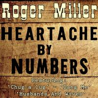 Roger Miller - Heartaches By The Numbers