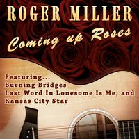 Roger Miller - Coming Up Roses