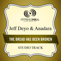 Jeff Deyo - The Bread Has Been Broken