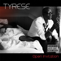 Tyrese - Open Invitation (Explicit)