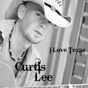Curtis Lee - I Love Texas