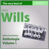 Bob Wills - The Very Best of Bob Wills and His Texas Playboys, Anthology, Vol. 1: 1935-1936 (Country Legends)