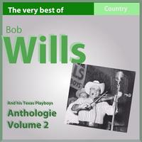Bob Wills - The Very Best of Bob Wills and His Texas Playboys, Anthology, Vol. 2: 1936-1937