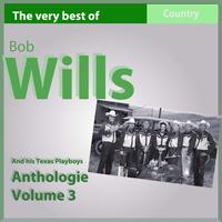 Bob Wills - The Very Best of Bob Wills and His Texas Playboys, Anthology, Vol. 3: 1937-1938
