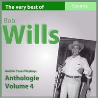 Bob Wills - The Very Best of Bob Wills and His Texas Playboys, Anthology, Vol. 4: 1938-1940