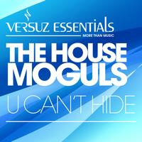 The House Moguls - U Can't Hide