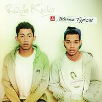 Rizzle Kicks - Stereo Typical (Deluxe Version)