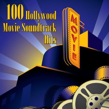 Various Artists - 100 Hollywood Movie Soundtrack Hits (Re-Recorded / Remastered Versions)
