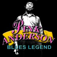 Pink Anderson - Blues Legend
