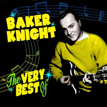 Baker Knight - The Very Best Of