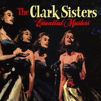 The Clark Sisters - Essential Masters