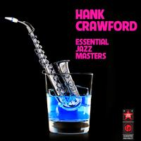 Hank Crawford - Essential Jazz Masters