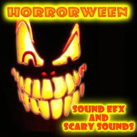 Scary Sounds - HORRORWEEN: Sound Effects and Scary Sounds for Halloween