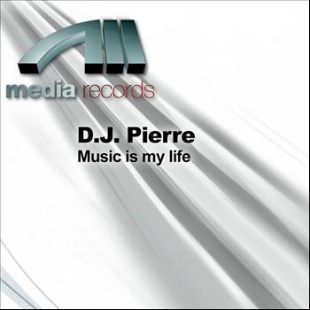 D.J. Pierre - Music Is My Life