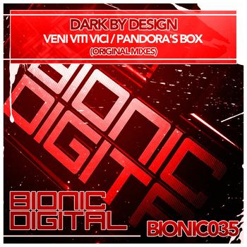 Dark by Design - Veni Viti Vici / Pandora's Box