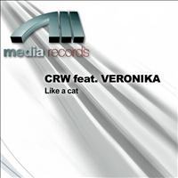 CRW Feat. Veronika - Like a cat