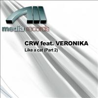 CRW Feat. Veronika - Like a cat (Part 2)