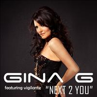 Gina G - Next 2 You (feat. Vigilante)