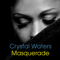 Crystal Waters - Masquerade (Explicit)