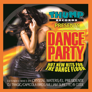 Various Artists - Thump Records Presents Dance Party - New Hot Hits for the Dance Floor
