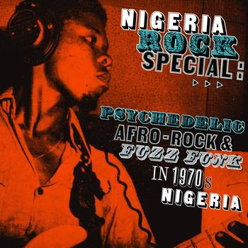 Soundway - Nigeria Rock Special: Psychedelic Afro-Rock & Fuzz Funk in 1970's Nigeria