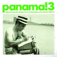 Soundway - Panama! 3 Calypso Panameno, Guajira Jazz & Cumbia Tipica On the Isthmus 1960-75