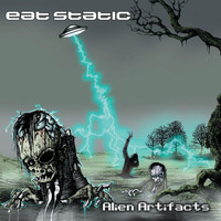 Eat Static - Alien Artifacts