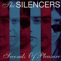 The Silencers - Seconds Of Pleasure