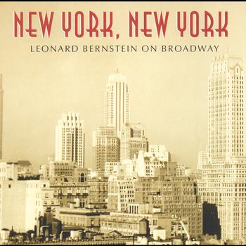 Various Artists - New York, New York: Leonard Bernstein On Broadway