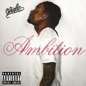 Wale - Ambition (Deluxe Version [Explicit])