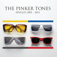 The Pinker Tones - Singles 2001 - 2011