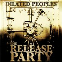 Dilated Peoples - The Release Party