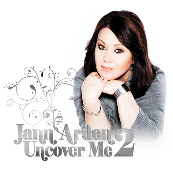 Jann Arden - Uncover Me 2 (International Version)